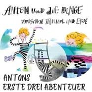 Anton und die Dinge zwischen Himmel und Erde